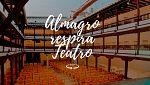 """""""Almagro respira teatro"""", un homenaje a los 40 años del Festival Internacional de Almagro de teatro clásico"""