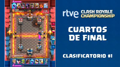 RTVE Clash Royale Championship. Clasificatorio #1 - Cuartos de final