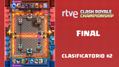 RTVE Clash Royale Championship. Clasificatorio #2 - Final