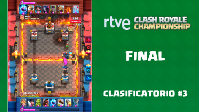 RTVE Clash Royale Championship. Clasificatorio #3 - Final