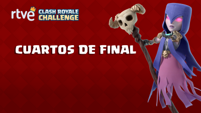 RTVE Clash Royale Challenge. Gran final - Cuartos de final