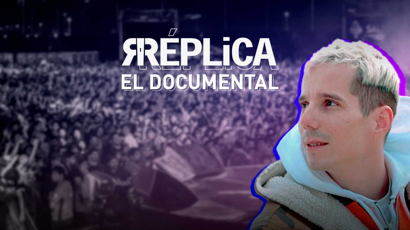 Réplica - Réplica. El documental