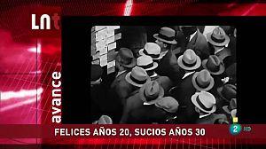 Felices años 20, sucios años 30 - Avance