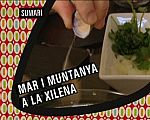 Els nous catalans - La cuina: Xile: Mar i muntanya