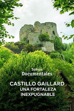 Castillo Gaillard, una fortaleza inexpugnable