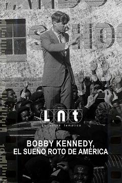 Bobby Kennedy, el sueño roto de América