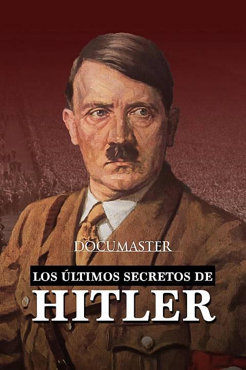 Los últimos secretos de Hitler