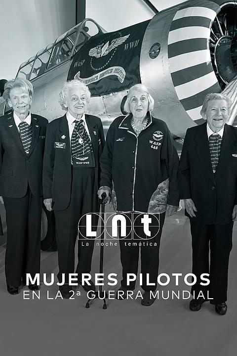 La noche temática - Mujeres piloto en la 2ª Guerra Mundial