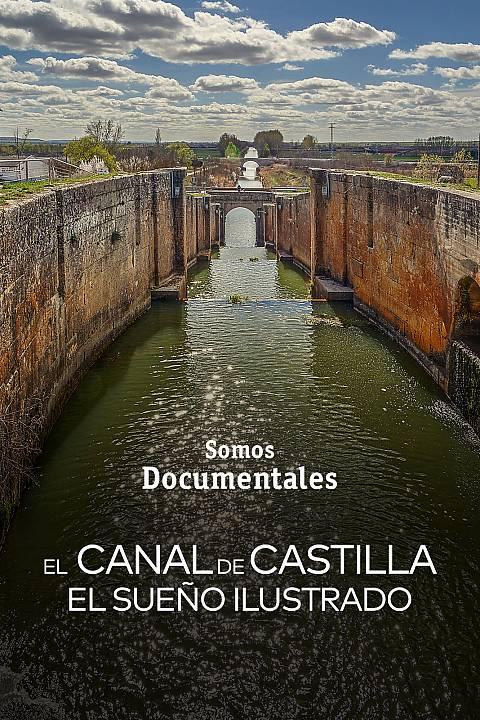 Canal de Castilla, el sueño ilustrado