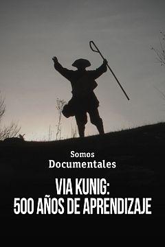 Vía Künig: 500 años de peregrinaje
