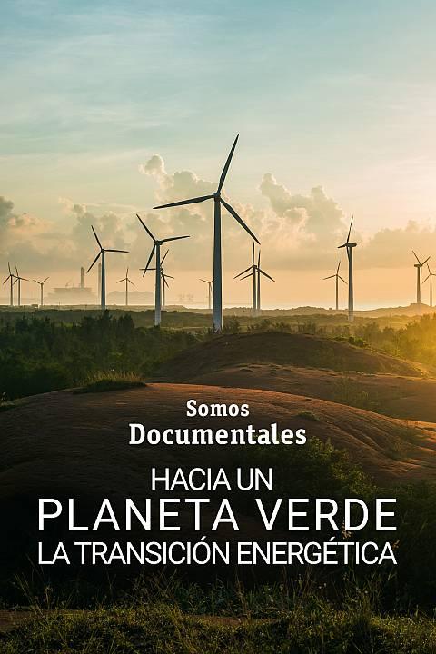 Hacia un planeta verde. La transición energética