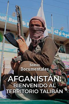 Afganistán: bienvenido al territorio talibán