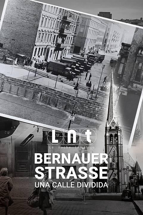 Bernauer Strasse, una calle dividida
