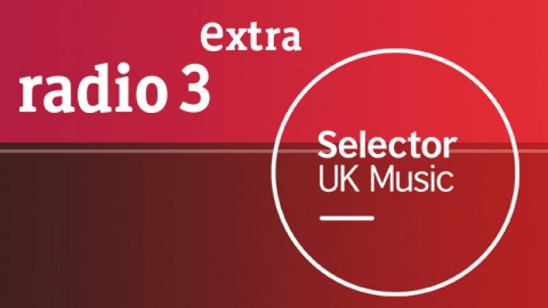 The Selector - Un año de The Selector en Radio3Extra - Escuchar ahora