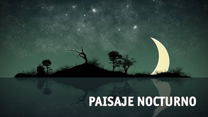Paisaje nocturno - Haydn, Paganini, Borodin... - 06/03/18 - escuchar ahora