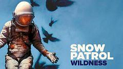 Próx.Parada - Snow Patrol, 'Desenfrenado' emotivos y refrescantes