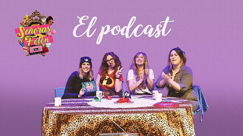 Señoras Fetén, el podcast - Escucha ya el segundo programa, con Brisa Fenoy