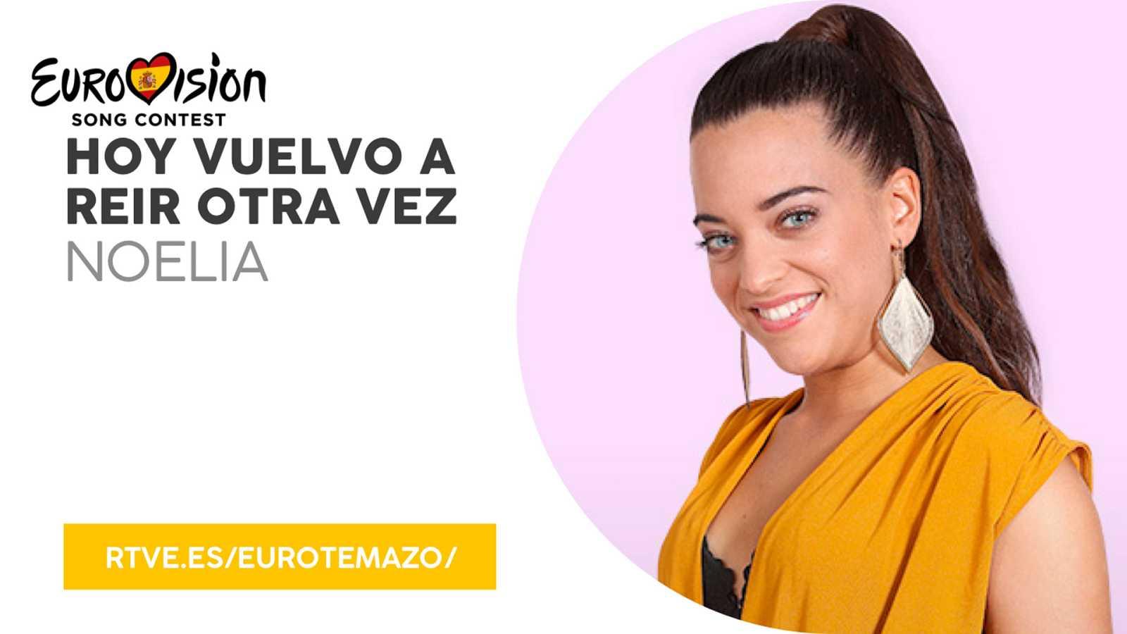 """Eurovisión 2019 - Eurotemazo: Escucha """"Hoy vuelvo a reír otra vez"""" de Noelia"""