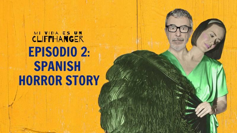 Mi vida es un cliffhanger - Episodio 2: Spanish horror story - Escuchar ahora