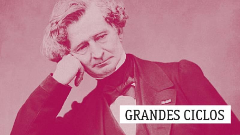 Grandes ciclos - H. Berlioz (XVI): La condenación de Fausto (IV) - 05/03/19 - escuchar ahora