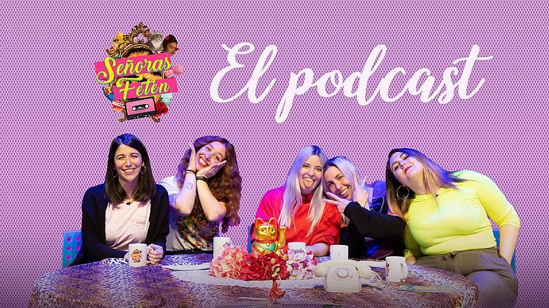 Señoras Fetén, el podcast - Escucha el programa 6 con Bely Basarte
