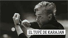 El tupé de Karajan - 22/03/19