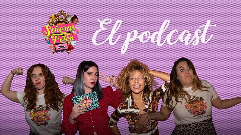 Señoras Fetén, el podcast - Escucha el programa 8, con Queen Mary