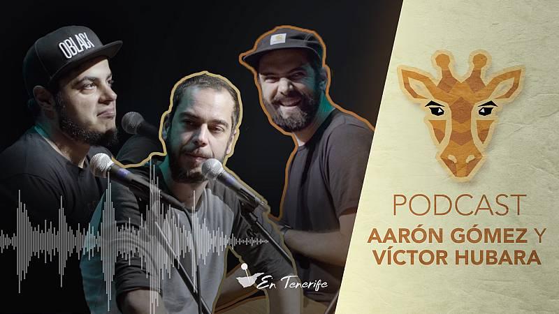 Jirafas, el podcast - Escucha ya el podcast de Jirafas con Aarón Gómez y Víctor Hubara desde Tenerife