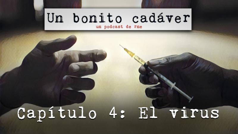 Un bonito cadáver - Capítulo 4: El virus - Escuchar ahora