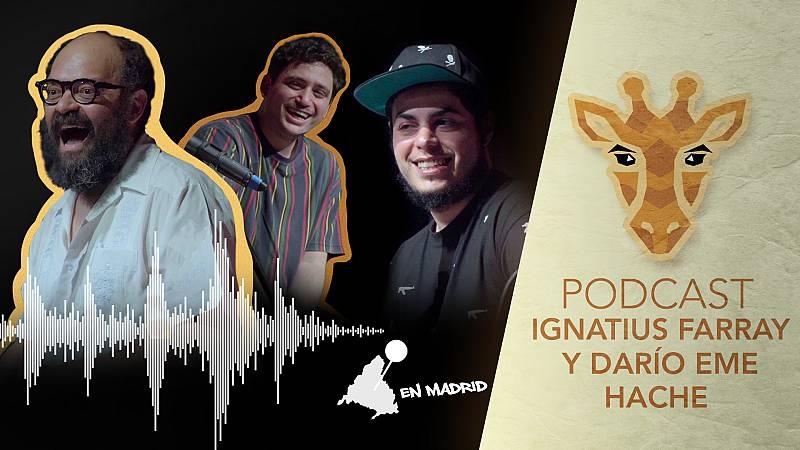 Jirafas, el podcast - Escucha ya el podcast de Jirafas con Ignatius y Darío Eme Hache desde Madrid