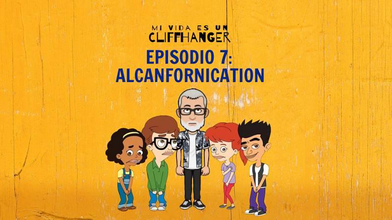 Mi vida es un cliffhanger - Episodio 7: Alcanfornication - Escuchar ahora