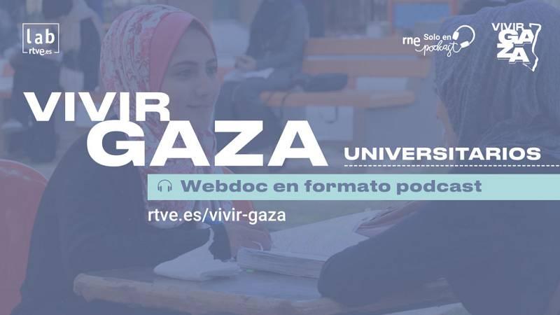 Vivir Gaza - Capítulo 3: Universitarios - Escuchar ahora