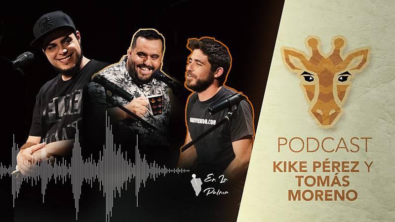 Jirafas, el podcast - Escucha ya el podcast de Jirafas con Kike Pérez y Tomás Moreno
