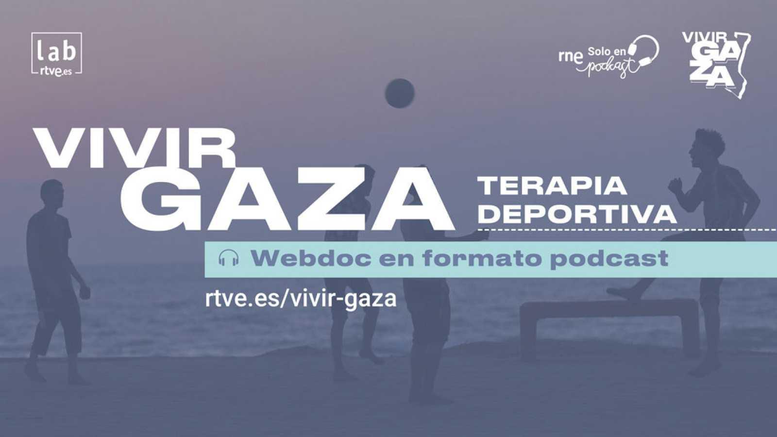 Vivir Gaza - Capítulo 5: Terapia deportiva - Escuchar ahora