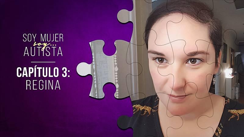 Soy mujer... soy autista - Capítulo 3: Regina - Escuchar ahora