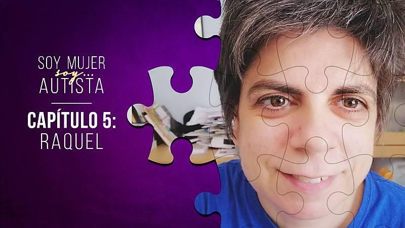 Soy mujer... soy autista - Capítulo 5: Raquel - Escuchar ahora