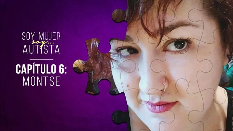 Soy mujer... soy autista - Capítulo 6: Montse - Escuchar ahora