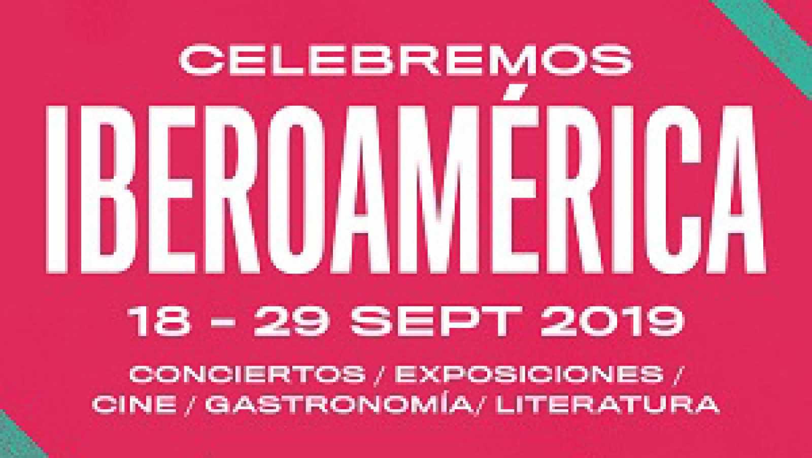 Hora América - Primer festival Celebremos Iberoamérica en Madrid, con más de 100 actividades - 17/09/19 - escuchar ahora
