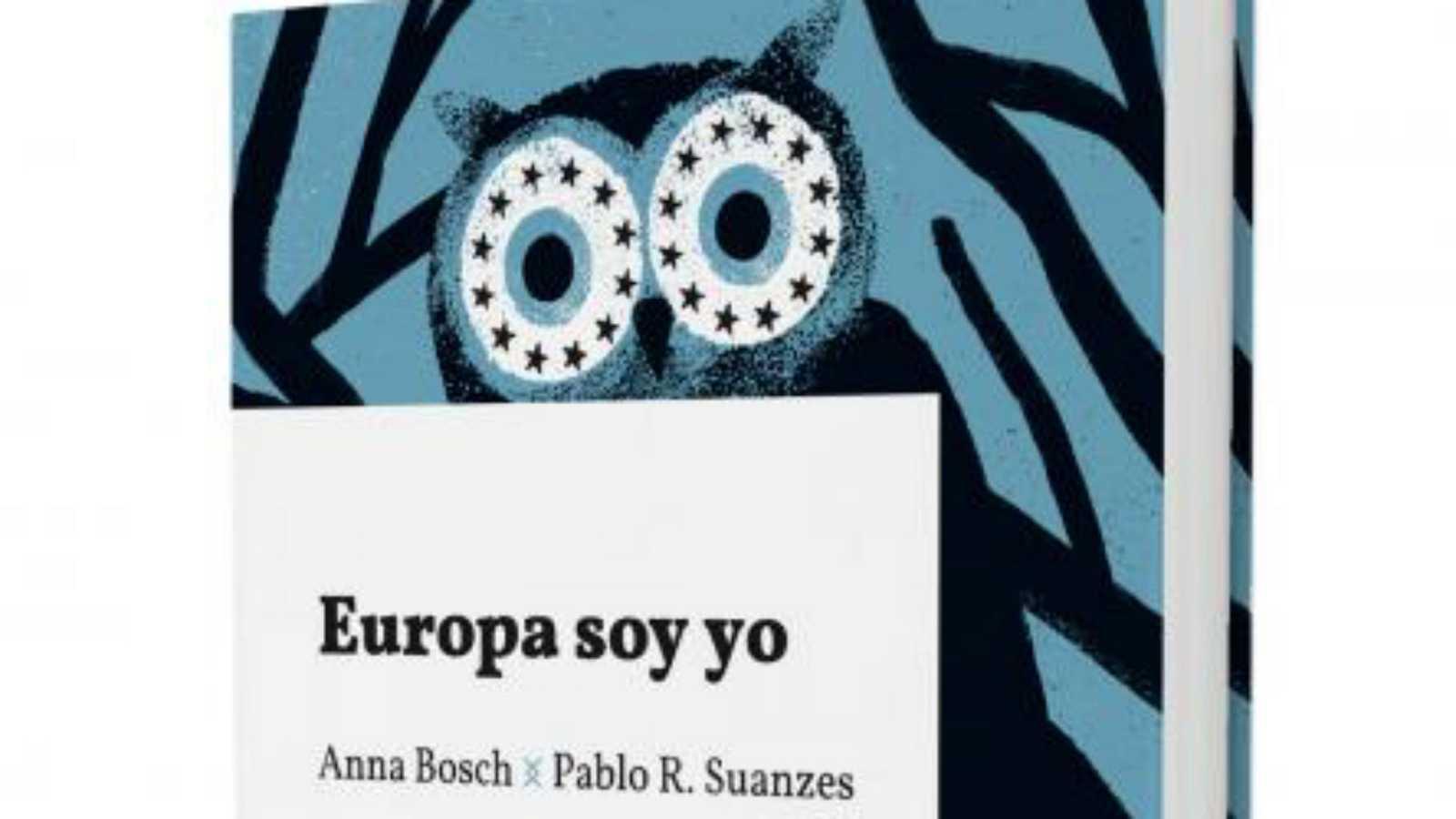 """24 horas - Anna Bosch y Pablo R. Suances: """"Europa soy yo"""""""