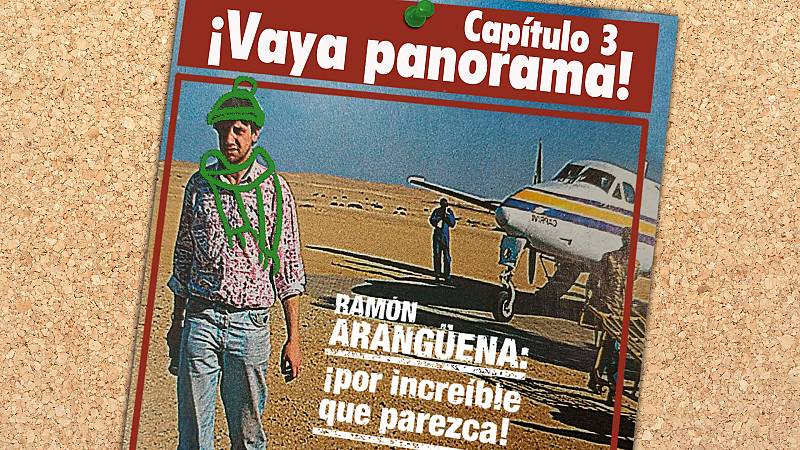 Ramón Arangüena: ¡Por increíble que parezca! - Capítulo 3: ¡Vaya Panorama! - Escuchar ahora