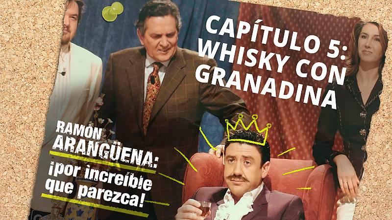 Ramón Arangüena: ¡Por increíble que parezca! - Capítulo 5: Whisky con granadina - Escuchar ahora