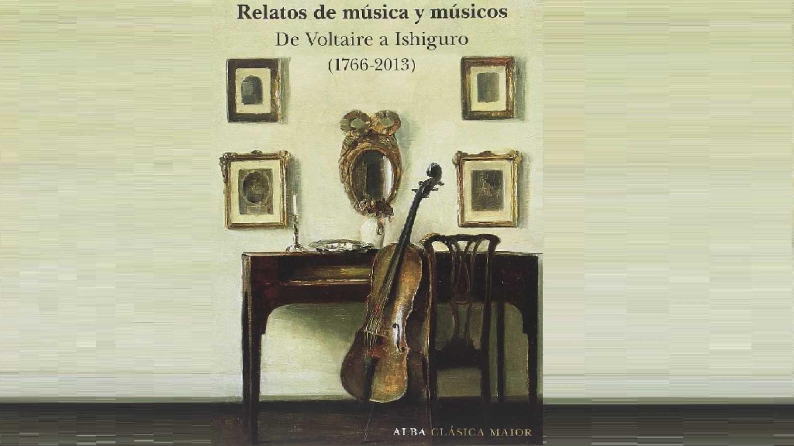 La libélula - Relatos de música y músicos. De Voltaire a Ishiguro (1766-2013)(Alba editorial) - 22/11/19 - escuchar ahora