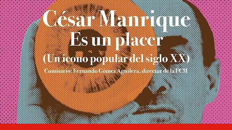 Escapadas - César Manrique. Es un placer - 28/11/19 - Escuchar ahora