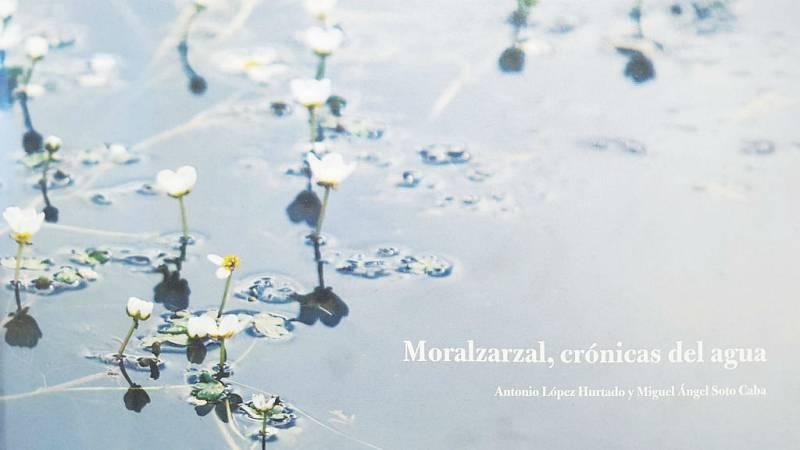 Todo Noticias Tarde - 'Moralzarzal. Crónicas del agua' - Escuchar ahora
