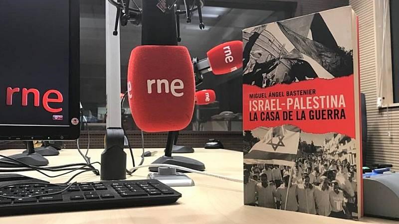 Oxiana - M. A. Bastenier | Israel-Palestina, la casa de la guerra - Escuchar ahora