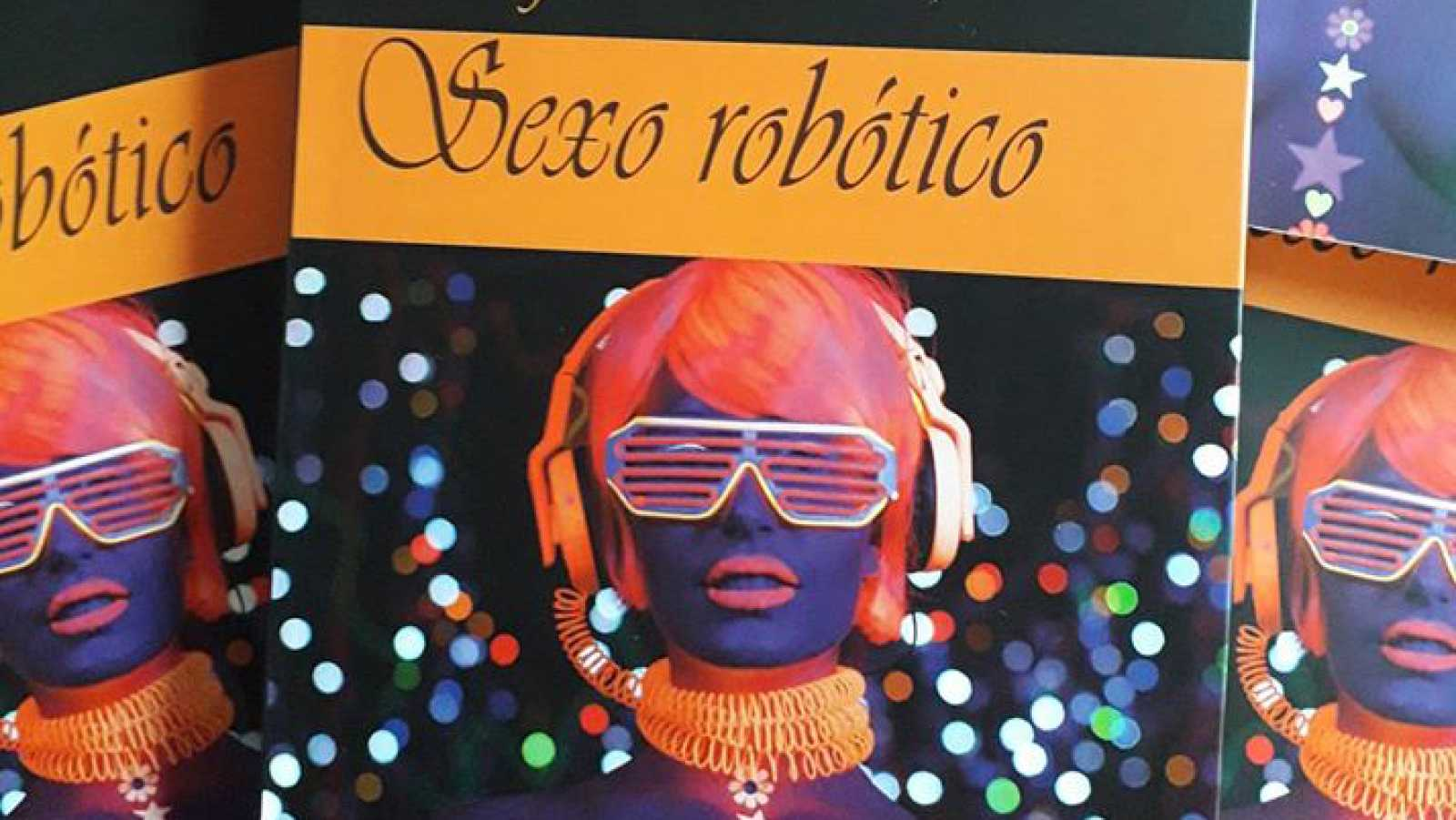 Sexto continente - Sexo robótico, el futuro ya está aquí - 18/01/20 - escuchar ahora