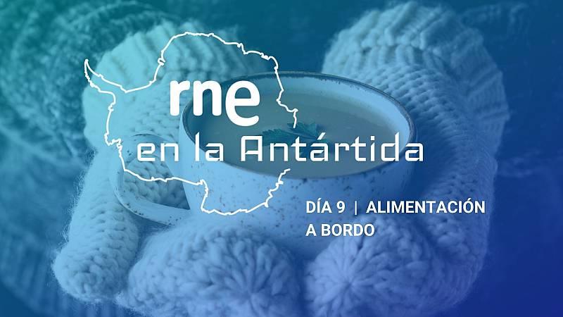 Las mañanas de RNE con Iñigo Alfonso - RNE en la Antártida | Día 9: Alimentación a bordo - Escuchar ahora