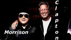 Próxima parada - Van Morrison & Angel Olsen y Eric Clapton - 27/01/20