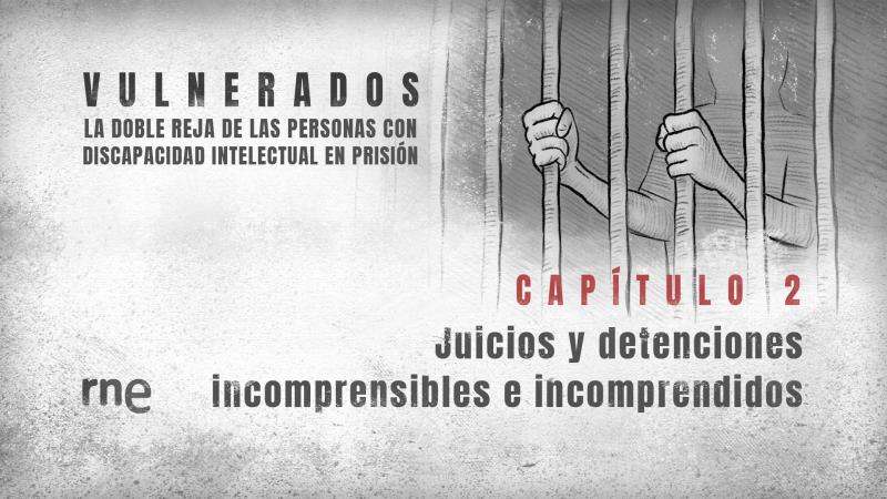 Todo Noticias - Tarde - Vulnerados | Capítulo 2: Juicios y detenciones incomprensibles e incomprendidos - Escuchar ahora
