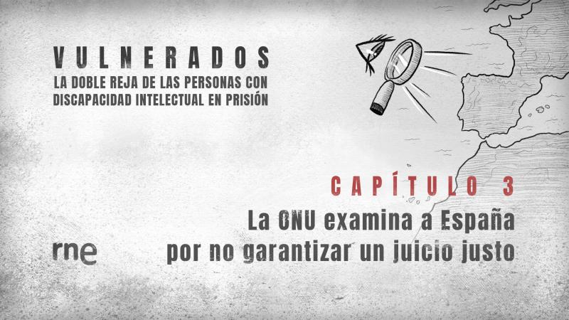 Todo Noticias - Tarde - Vulnerados | Capítulo 3: La ONU examina a España por no garantizar un juicio justo - Escuchar ahora